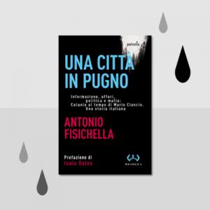 Incontro in anteprima su «Una città in pugno» di Antonio Fisichella