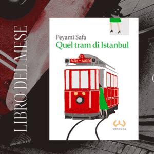 Libro del mese Quel tram di Istanbul